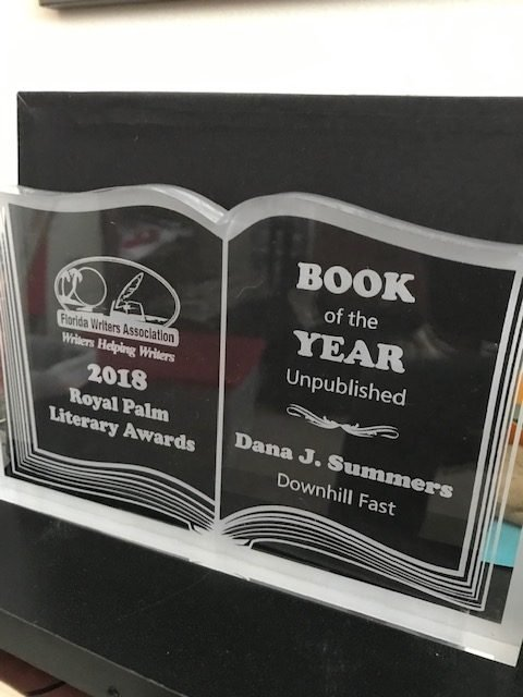 Book of the Year - unpublished - to Dana J Summers for Downhill Fast, 2018 Royal Palm Literary Awards