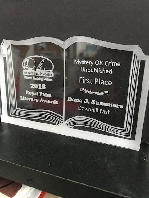Florida Writers Association 2018 Royal Palm Literary Awards Mystery or Crime unpublished First Place to Dana J Summers for Downhill Fast